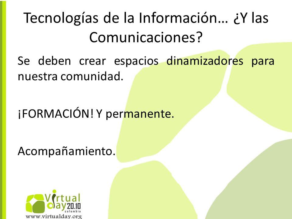 Tecnologías de la Información… ¿Y las Comunicaciones.