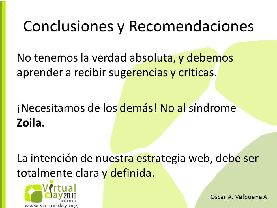 Conclusiones y Recomendaciones No tenemos la verdad absoluta, y debemos aprender a recibir sugerencias y críticas.