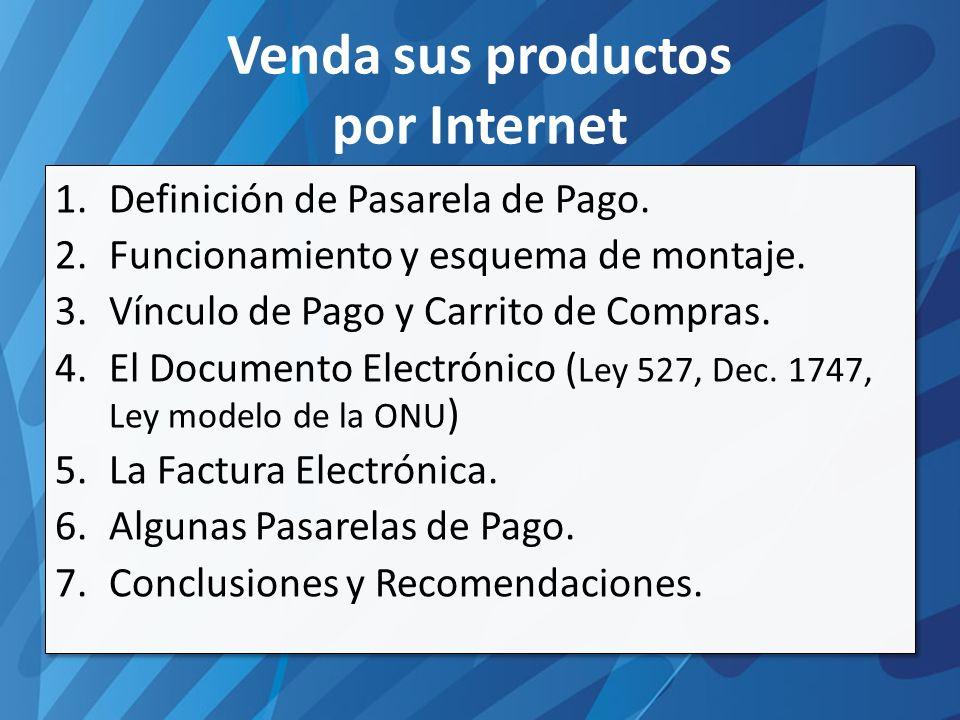 Venda sus productos por Internet 1.Definición de Pasarela de Pago.