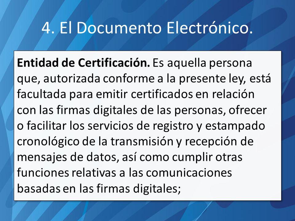 4.El Documento Electrónico. Entidad de Certificación.