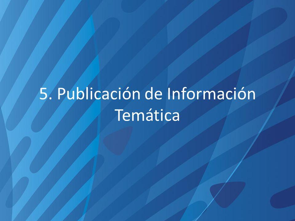 5. Publicación de Información Temática