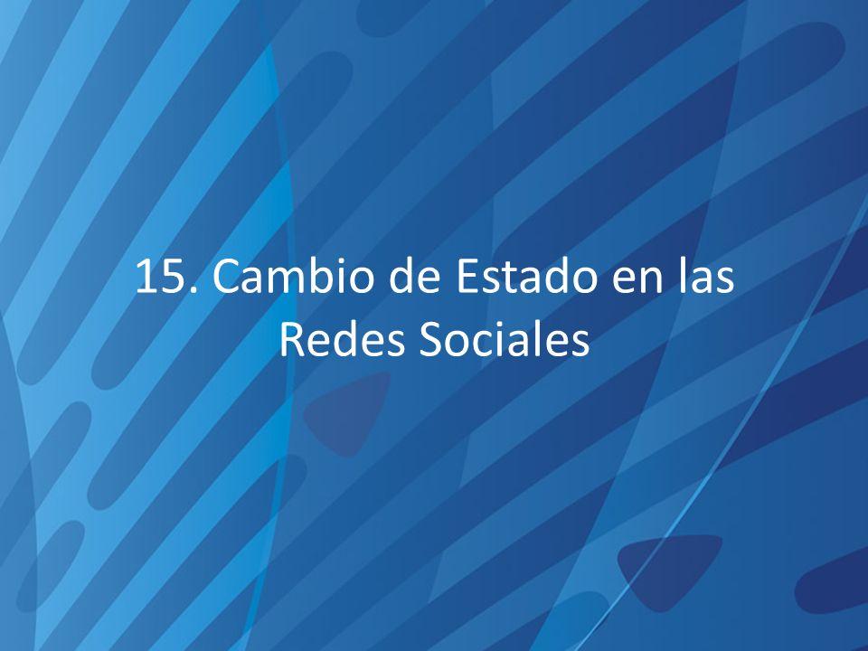 15. Cambio de Estado en las Redes Sociales