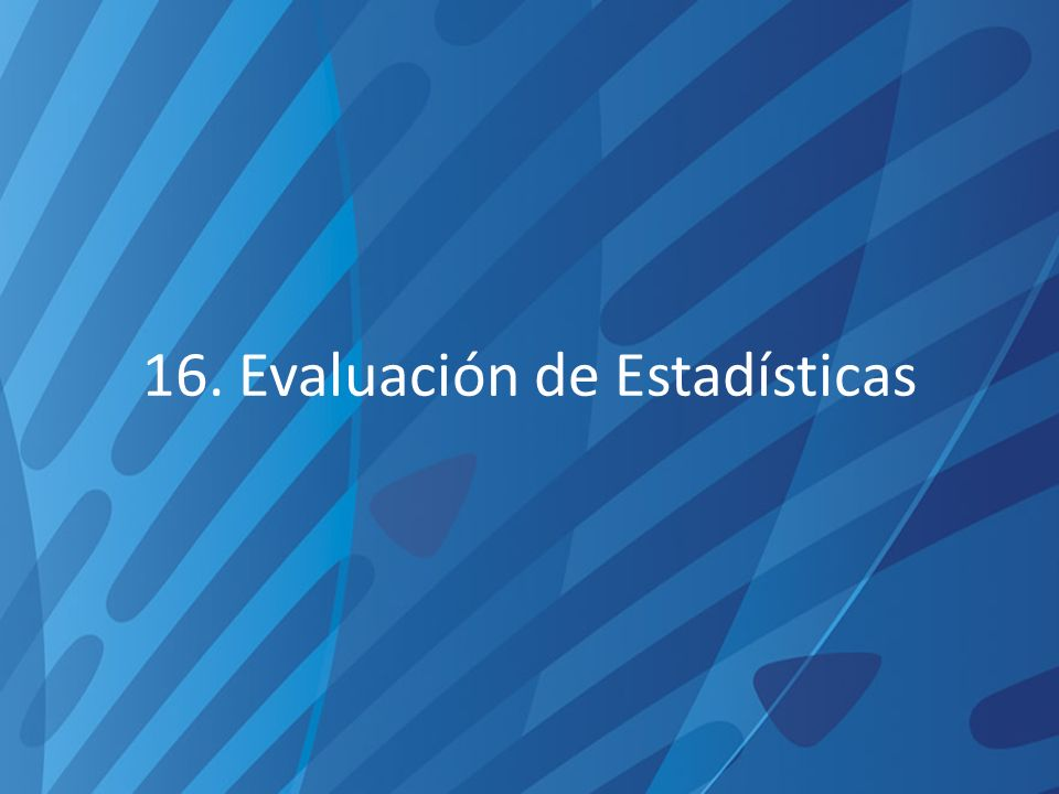 16. Evaluación de Estadísticas
