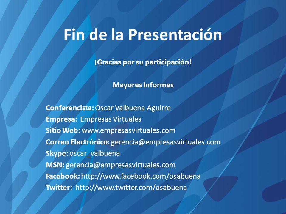Fin de la Presentación ¡Gracias por su participación.