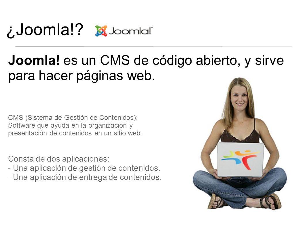 ¿Joomla!. Joomla. es un CMS de código abierto, y sirve para hacer páginas web.