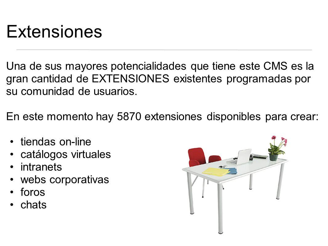 Extensiones Una de sus mayores potencialidades que tiene este CMS es la gran cantidad de EXTENSIONES existentes programadas por su comunidad de usuarios.