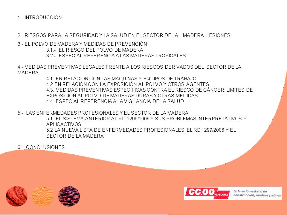 1.- INTRODUCCIÓN. 2.- RIESGOS PARA LA SEGURIDAD Y LA SALUD EN EL SECTOR DE LA MADERA. LESIONES. 3.- EL POLVO DE MADERA Y MEDIDAS DE PREVENCIÓN 3.1.- E