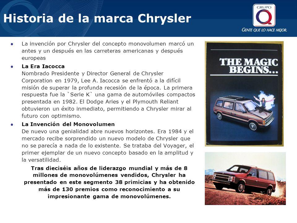 Historia de la marca Chrysler La invención por Chrysler del concepto monovolumen marcó un antes y un después en las carreteras americanas y después europeas La Era Iacocca Nombrado Presidente y Director General de Chrysler Corporation en 1979, Lee A.