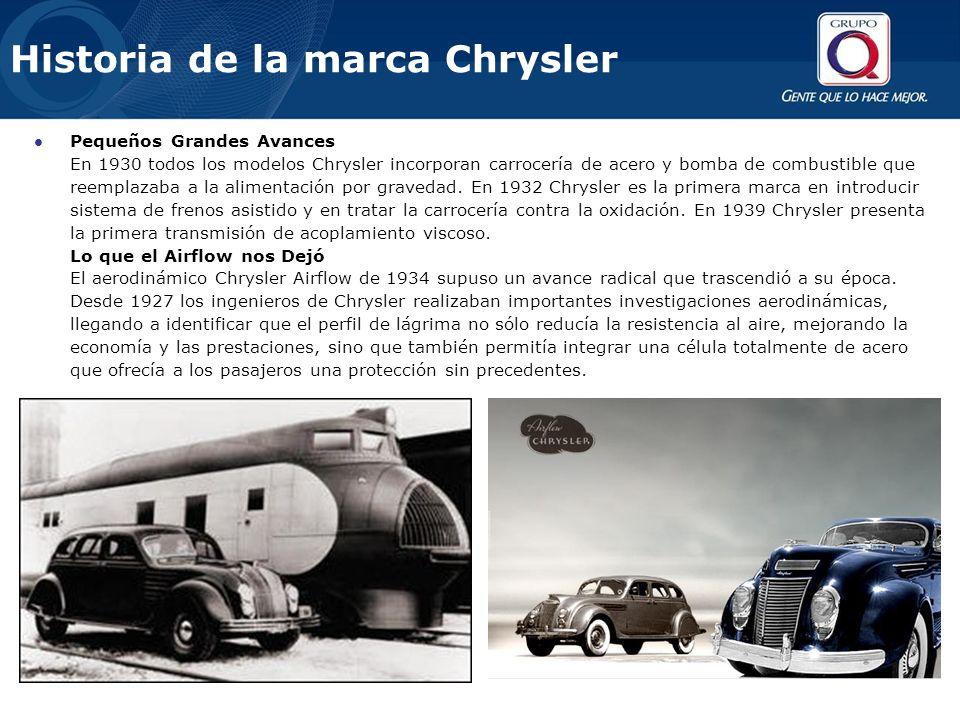 Historia de la marca Chrysler Pequeños Grandes Avances En 1930 todos los modelos Chrysler incorporan carrocería de acero y bomba de combustible que reemplazaba a la alimentación por gravedad.