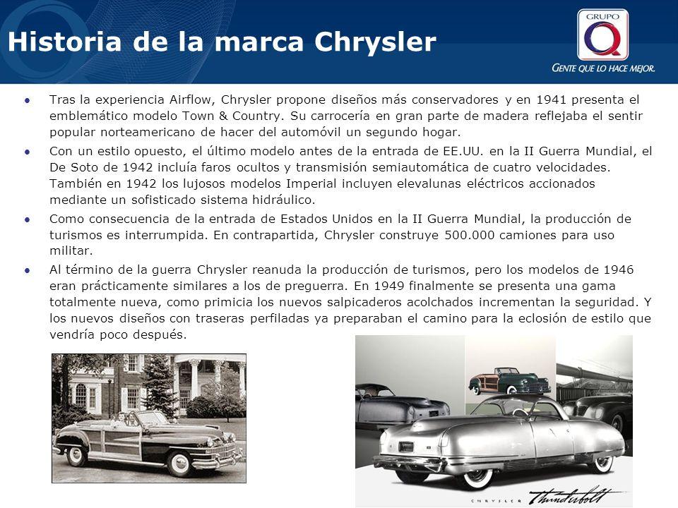 Historia de la marca Chrysler Tras la experiencia Airflow, Chrysler propone diseños más conservadores y en 1941 presenta el emblemático modelo Town & Country.