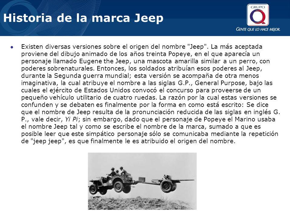 Historia de la marca Jeep Existen diversas versiones sobre el origen del nombre Jeep .