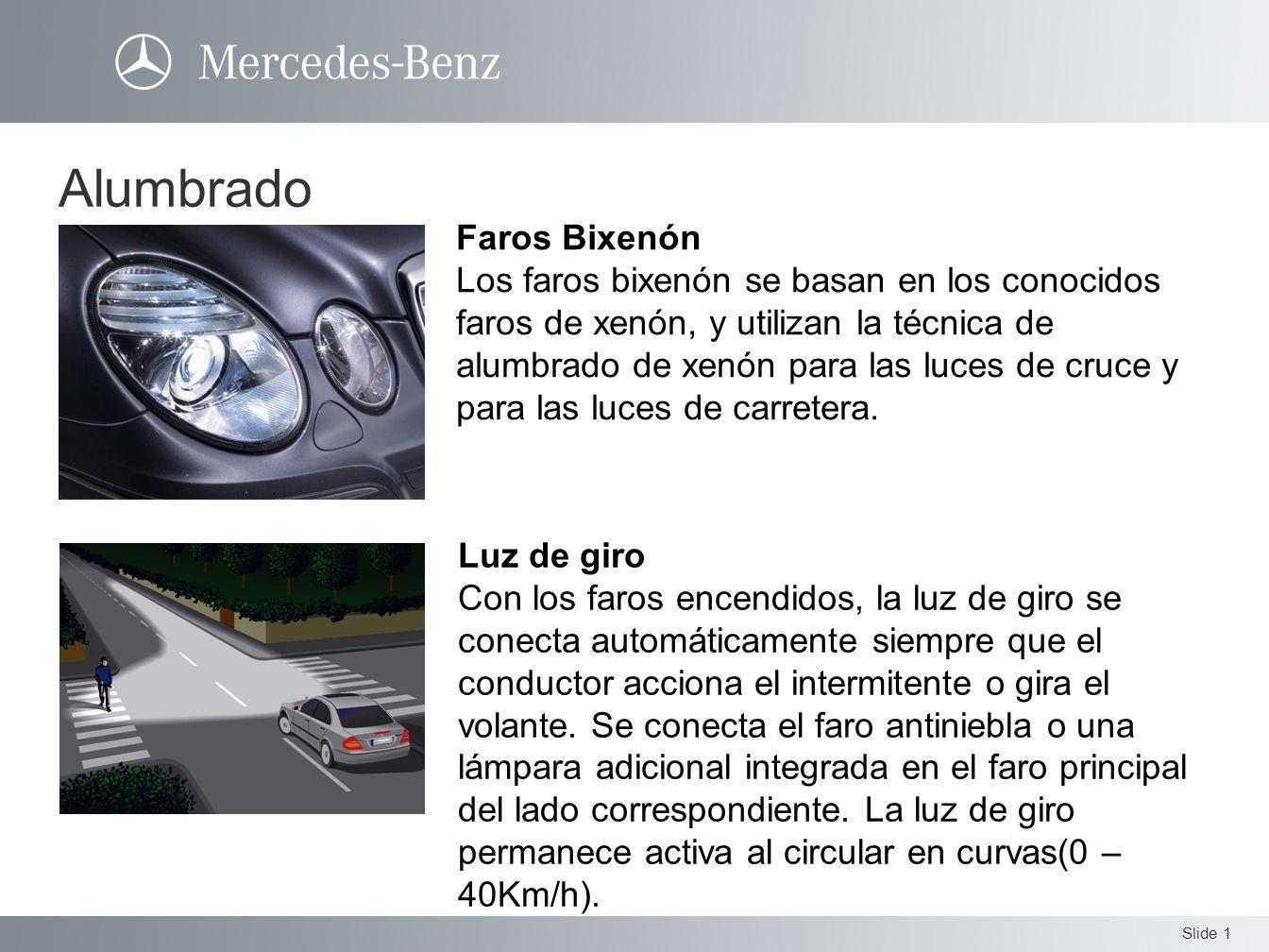 Slide 2 Faros bixenón con Active Light System En los vehículos con luces activas, desarrollados a partir de los faros bixenón, los faros siguen el movimiento del volante.