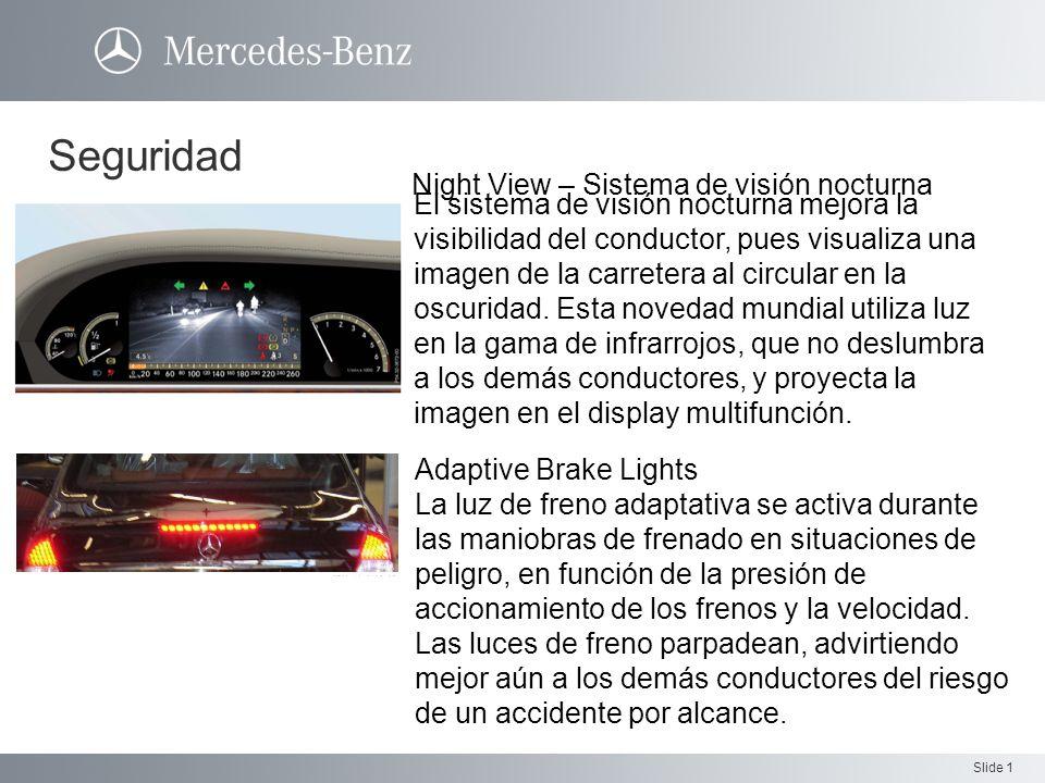 Slide 1 Seguridad Night View – Sistema de visión nocturna El sistema de visión nocturna mejora la visibilidad del conductor, pues visualiza una imagen