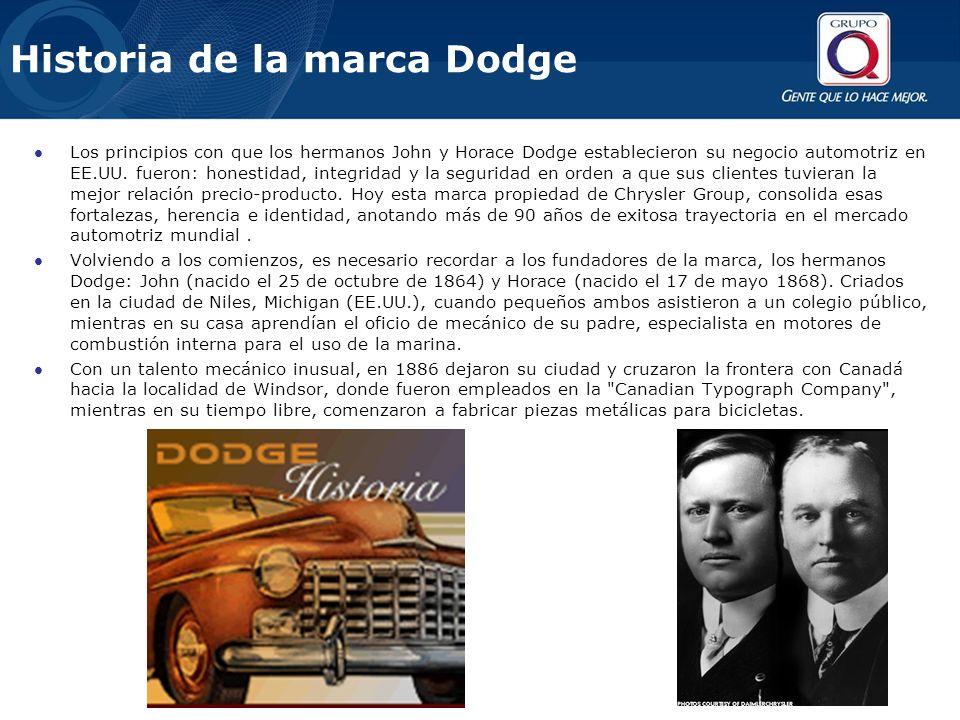 Historia de la marca Dodge Los principios con que los hermanos John y Horace Dodge establecieron su negocio automotriz en EE.UU. fueron: honestidad, i
