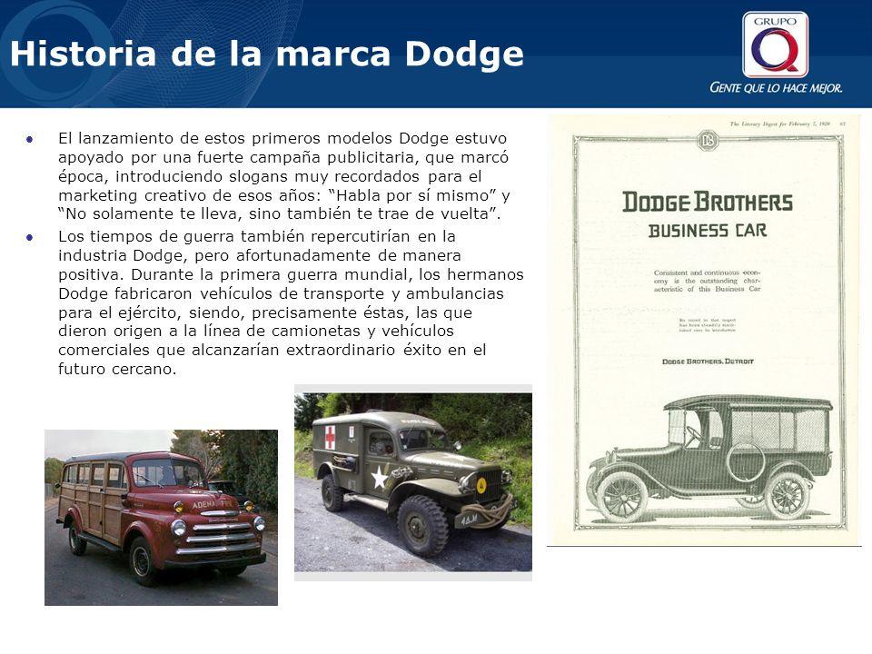 El lanzamiento de estos primeros modelos Dodge estuvo apoyado por una fuerte campaña publicitaria, que marcó época, introduciendo slogans muy recordad