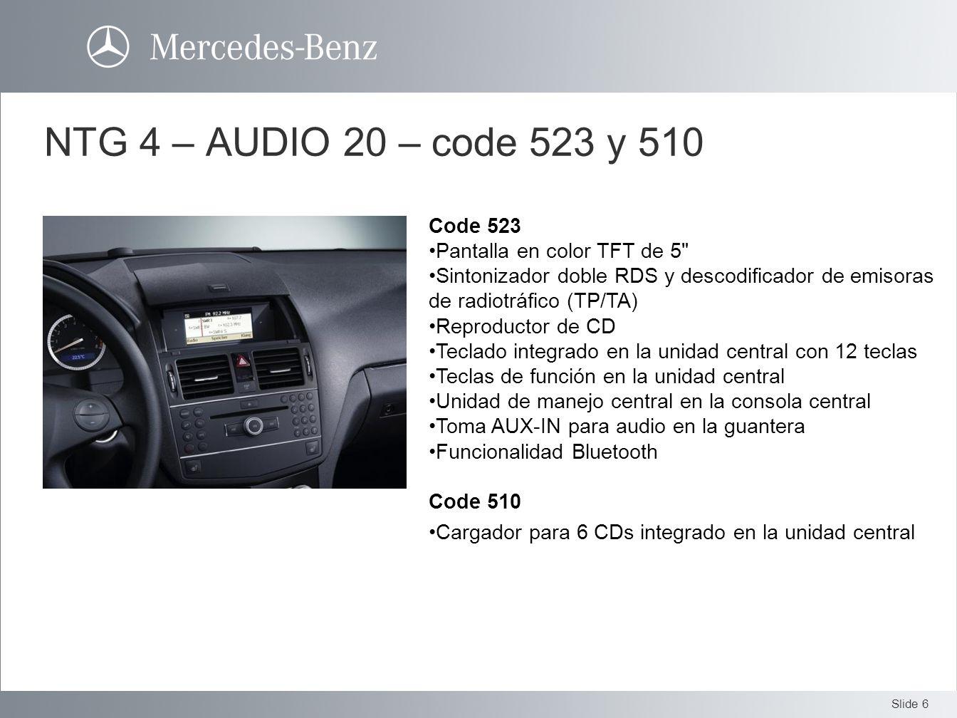 Slide 6 NTG 4 – AUDIO 20 – code 523 y 510 Code 523 Pantalla en color TFT de 5