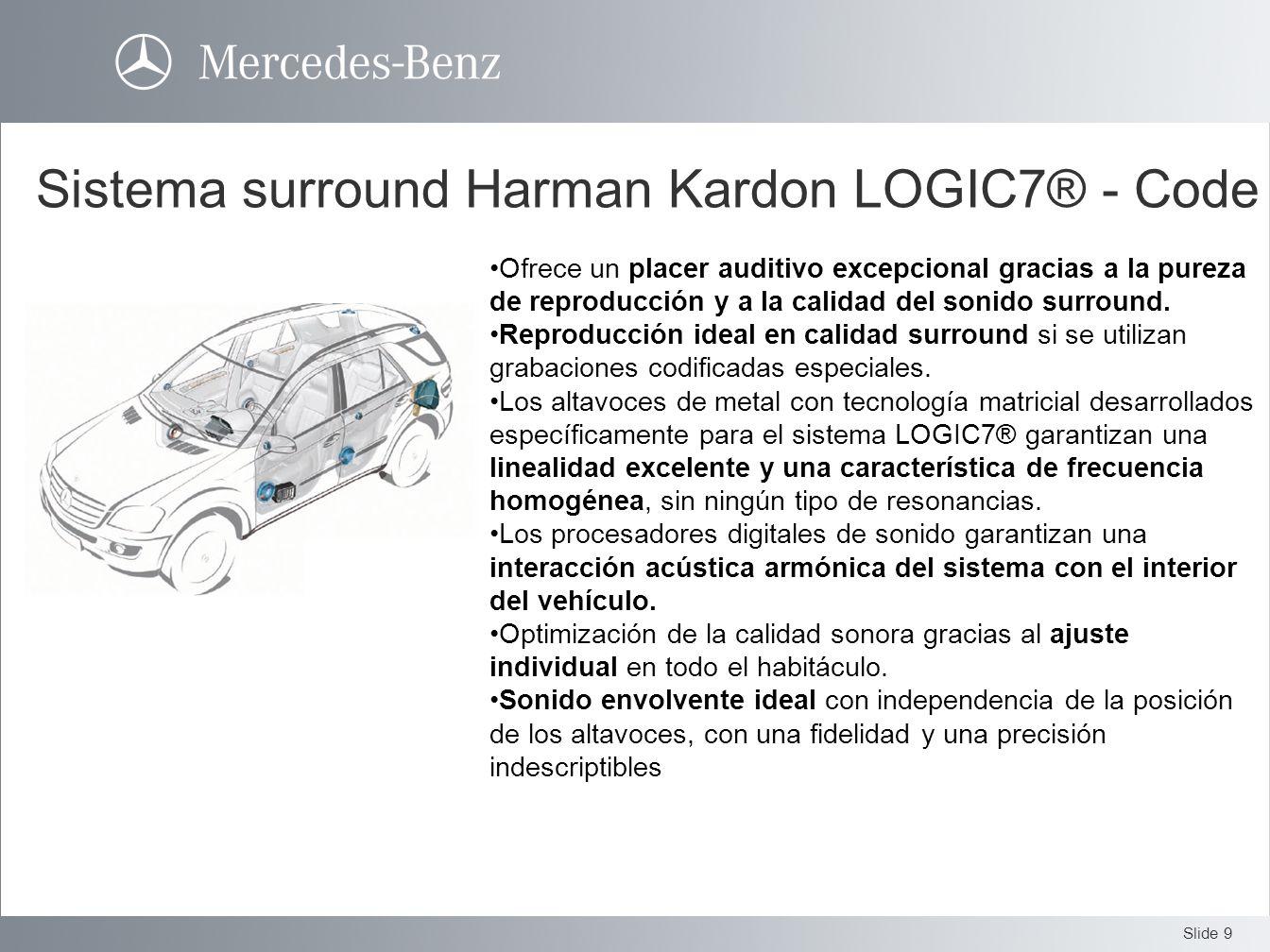 Slide 9 Sistema surround Harman Kardon LOGIC7® - Code 810 Ofrece un placer auditivo excepcional gracias a la pureza de reproducción y a la calidad del