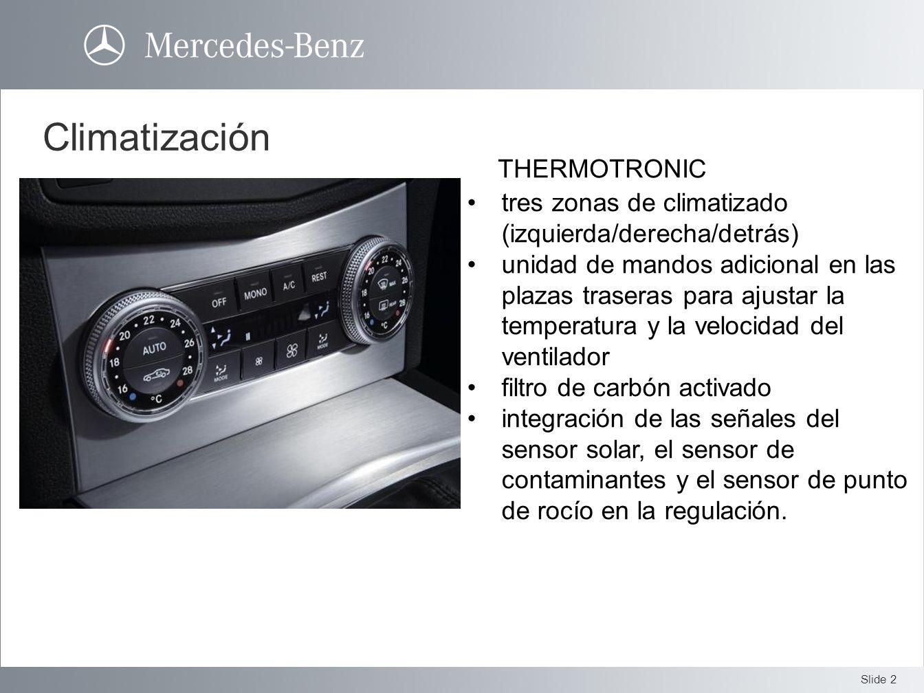 Slide 2 Climatización THERMOTRONIC tres zonas de climatizado (izquierda/derecha/detrás) unidad de mandos adicional en las plazas traseras para ajustar