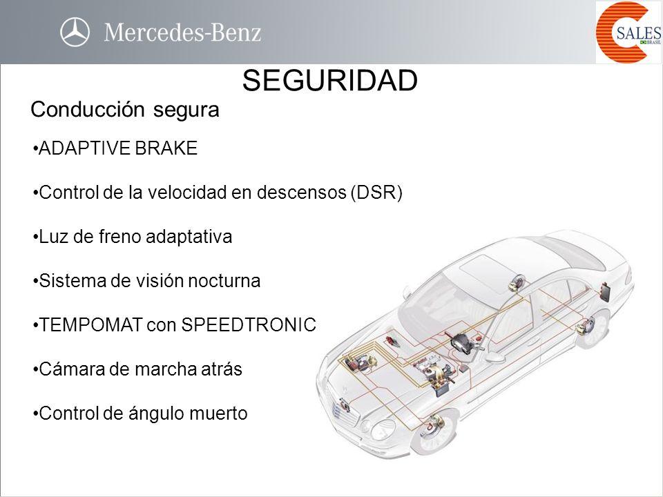 SEGURIDAD Conducción segura ADAPTIVE BRAKE Control de la velocidad en descensos (DSR) Luz de freno adaptativa Sistema de visión nocturna TEMPOMAT con