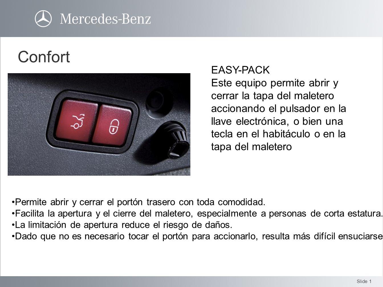 Slide 1 Confort EASY-PACK Este equipo permite abrir y cerrar la tapa del maletero accionando el pulsador en la llave electrónica, o bien una tecla en