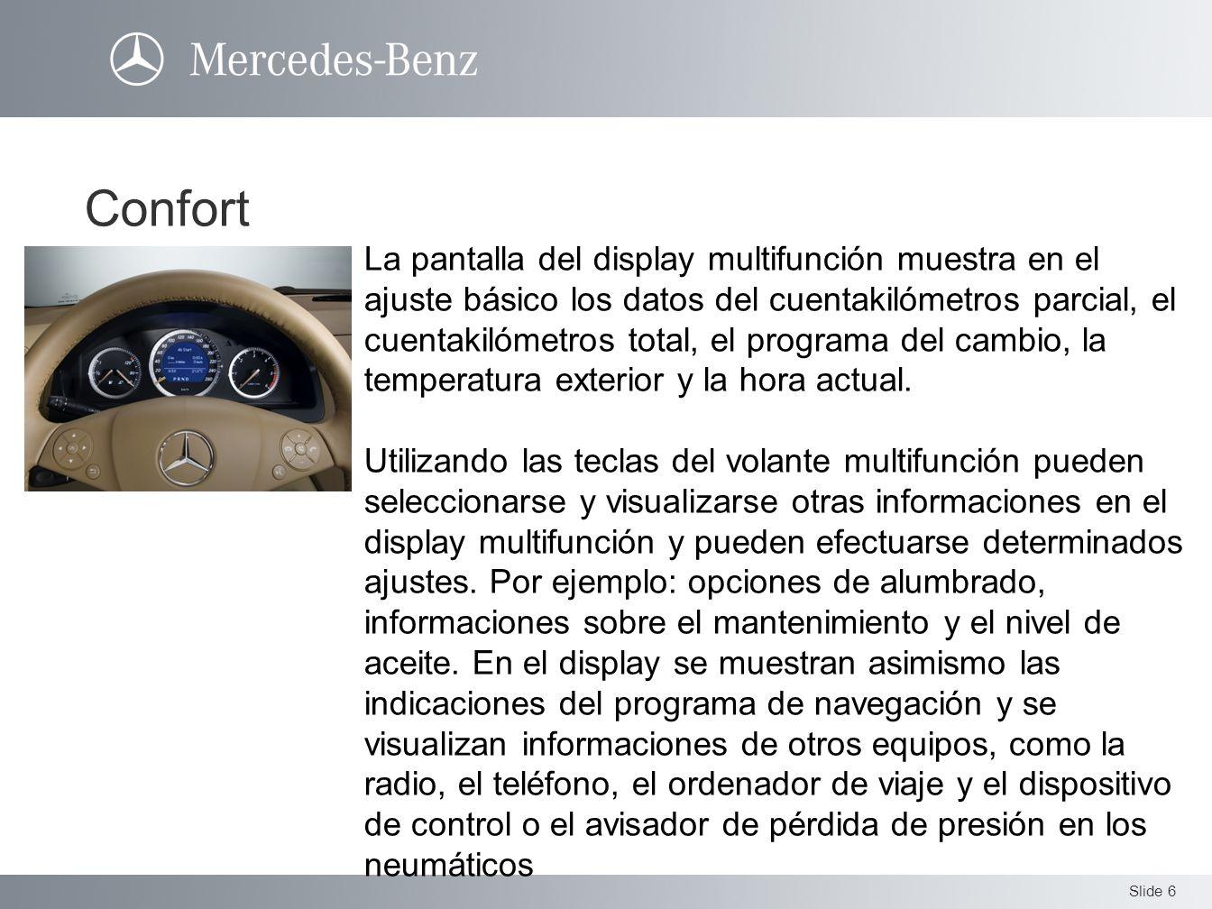 Slide 6 La pantalla del display multifunción muestra en el ajuste básico los datos del cuentakilómetros parcial, el cuentakilómetros total, el program