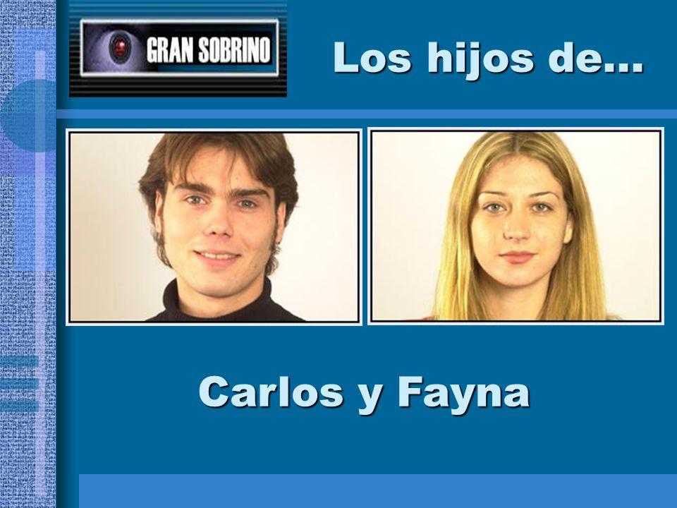Los hijos de... Carlos y Fayna
