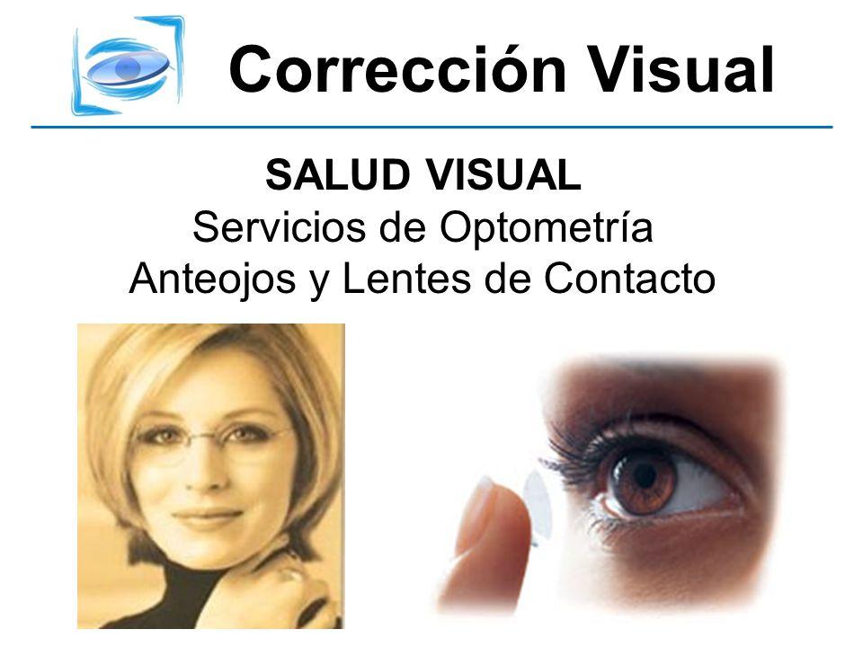 Corrección Visual SALUD VISUAL Servicios de Optometría Anteojos y Lentes de Contacto