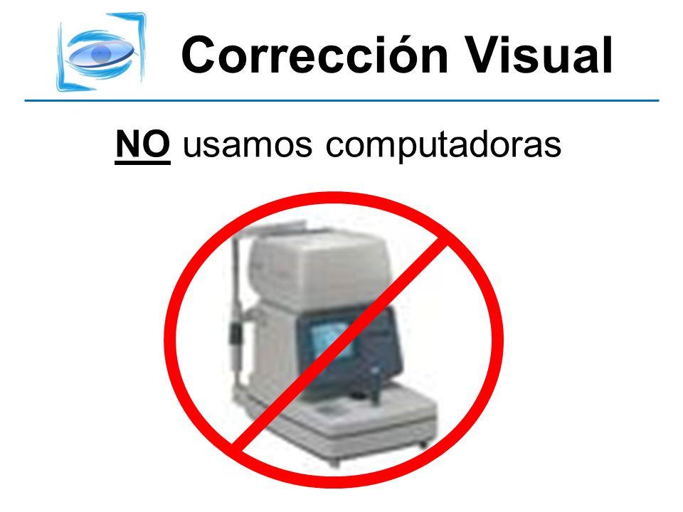 Usamos el método de retinoscopía
