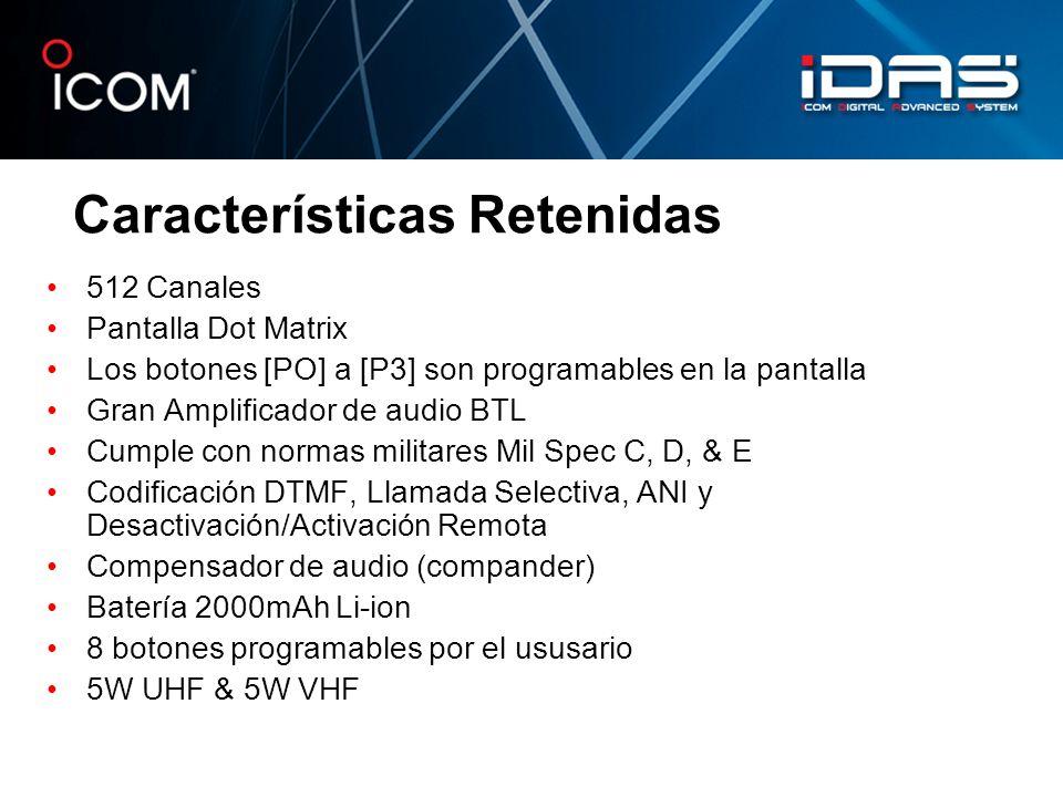 Características Retenidas 512 Canales Pantalla Dot Matrix Los botones [PO] a [P3] son programables en la pantalla Gran Amplificador de audio BTL Cumpl