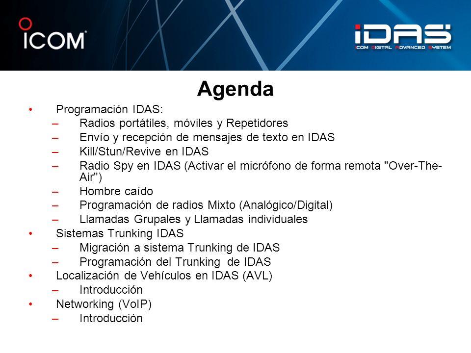 Agenda Programación IDAS: –Radios portátiles, móviles y Repetidores –Envío y recepción de mensajes de texto en IDAS –Kill/Stun/Revive en IDAS –Radio S