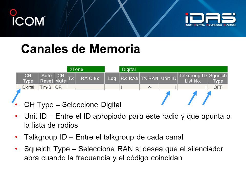 Canales de Memoria CH Type – Seleccione Digital Unit ID – Entre el ID apropiado para este radio y que apunta a la lista de radios Talkgroup ID – Entre