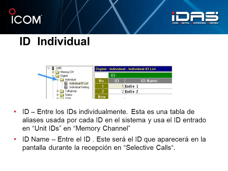 ID Individual ID – Entre los IDs individualmente. Esta es una tabla de aliases usada por cada ID en el sistema y usa el ID entrado en Unit IDs en Memo