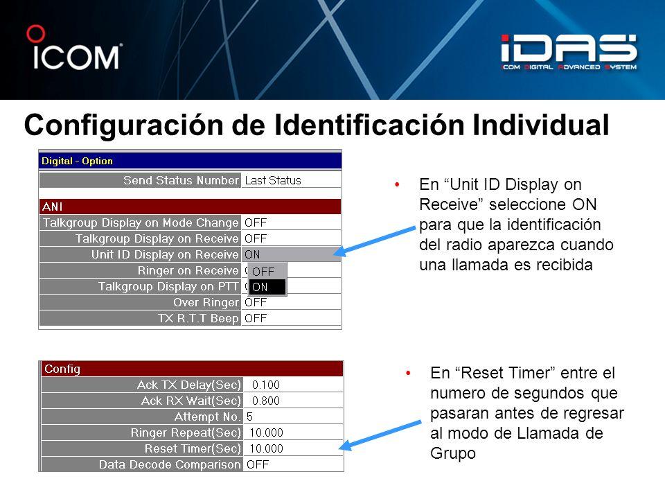 Configuración de Identificación Individual En Unit ID Display on Receive seleccione ON para que la identificación del radio aparezca cuando una llamad