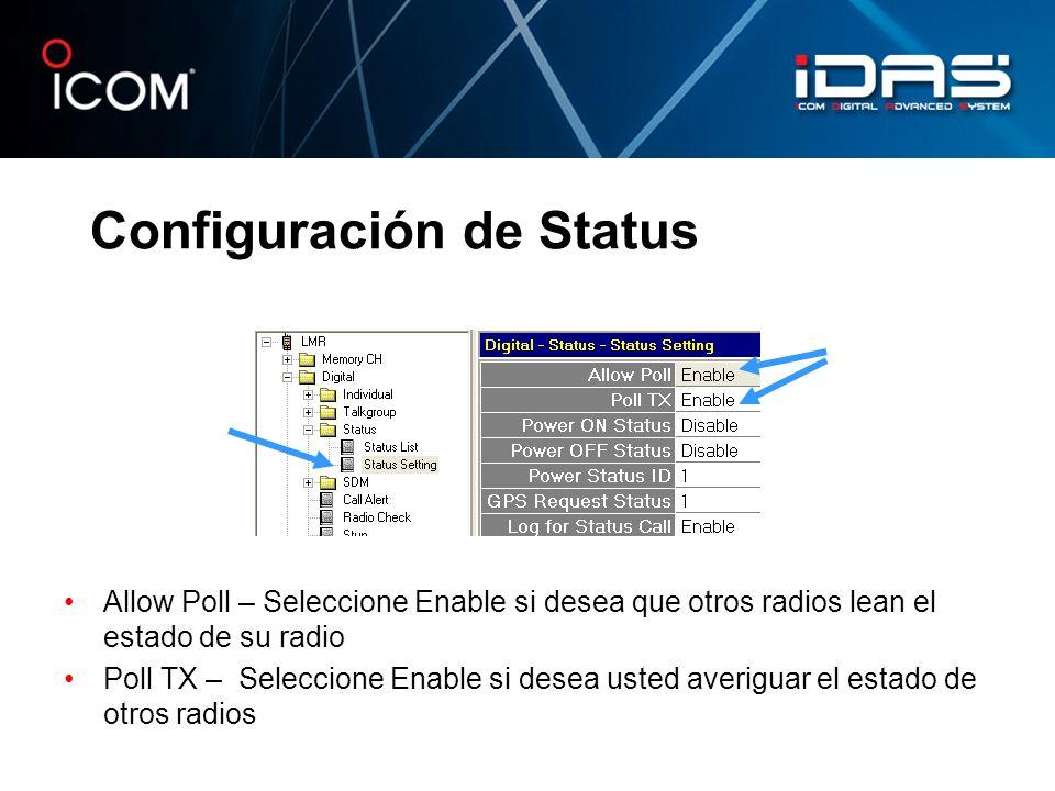Configuración de Status Allow Poll – Seleccione Enable si desea que otros radios lean el estado de su radio Poll TX – Seleccione Enable si desea usted