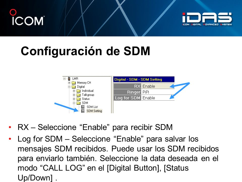 Configuración de SDM RX – Seleccione Enable para recibir SDM Log for SDM – Seleccione Enable para salvar los mensajes SDM recibidos. Puede usar los SD