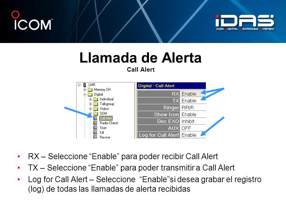 Llamada de Alerta Call Alert RX – Seleccione Enable para poder recibir Call Alert TX – Seleccione Enable para poder transmitir a Call Alert Log for Ca