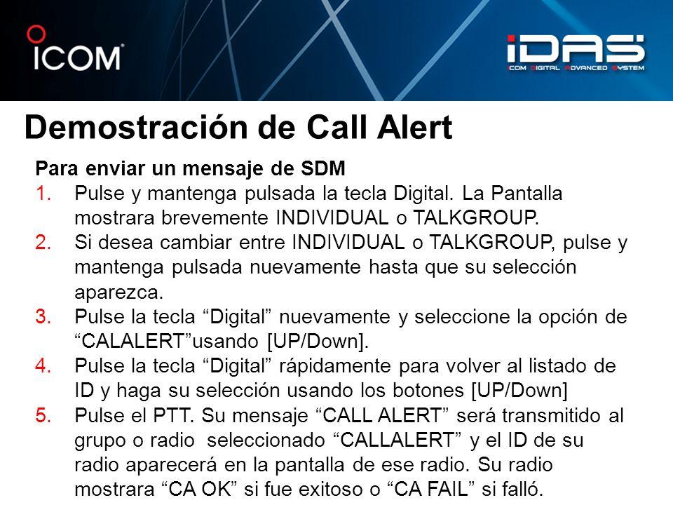 Demostración de Call Alert Para enviar un mensaje de SDM 1.Pulse y mantenga pulsada la tecla Digital. La Pantalla mostrara brevemente INDIVIDUAL o TAL