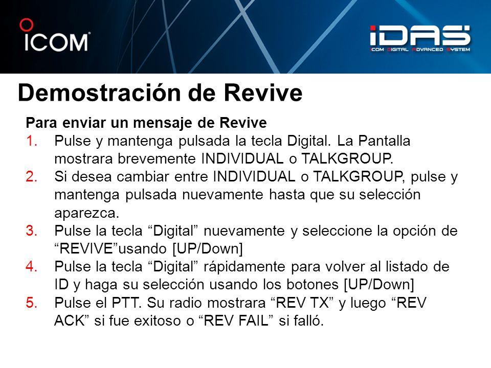 Demostración de Revive Para enviar un mensaje de Revive 1.Pulse y mantenga pulsada la tecla Digital. La Pantalla mostrara brevemente INDIVIDUAL o TALK