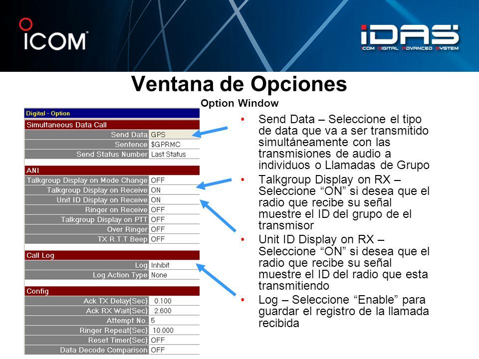 Ventana de Opciones Option Window Send Data – Seleccione el tipo de data que va a ser transmitido simultáneamente con las transmisiones de audio a ind