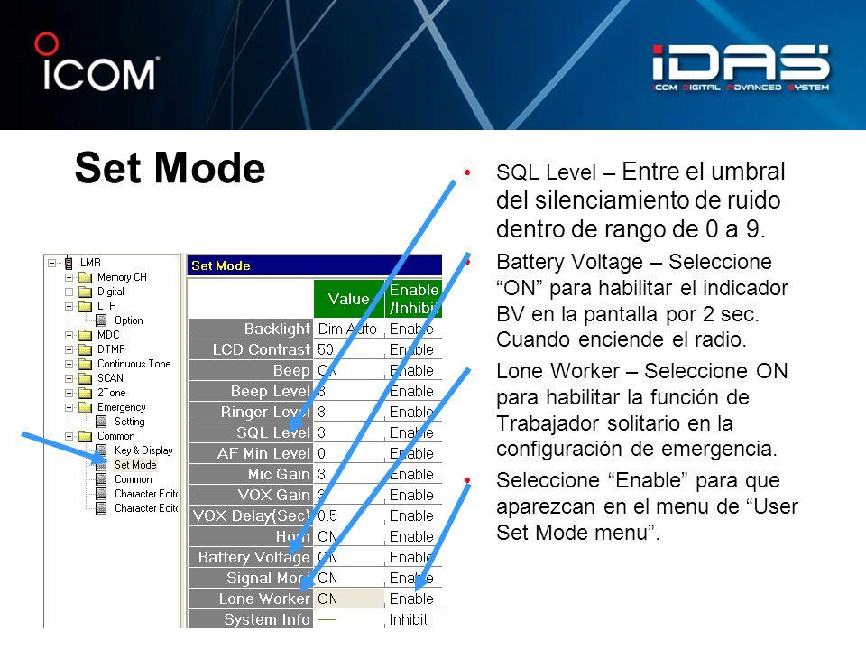 Set Mode SQL Level – Entre el umbral del silenciamiento de ruido dentro de rango de 0 a 9. Battery Voltage – Seleccione ON para habilitar el indicador