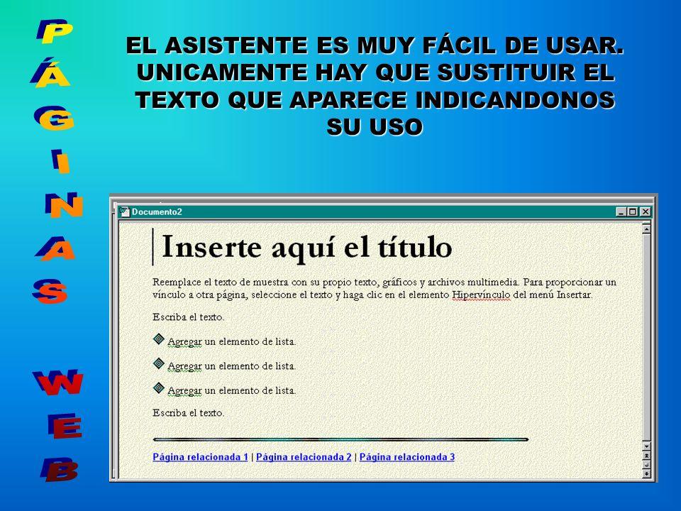 EL ASISTENTE ES MUY FÁCIL DE USAR.