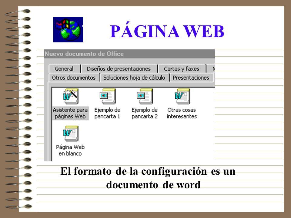 El formato de la configuración es un documento de word PÁGINA WEB
