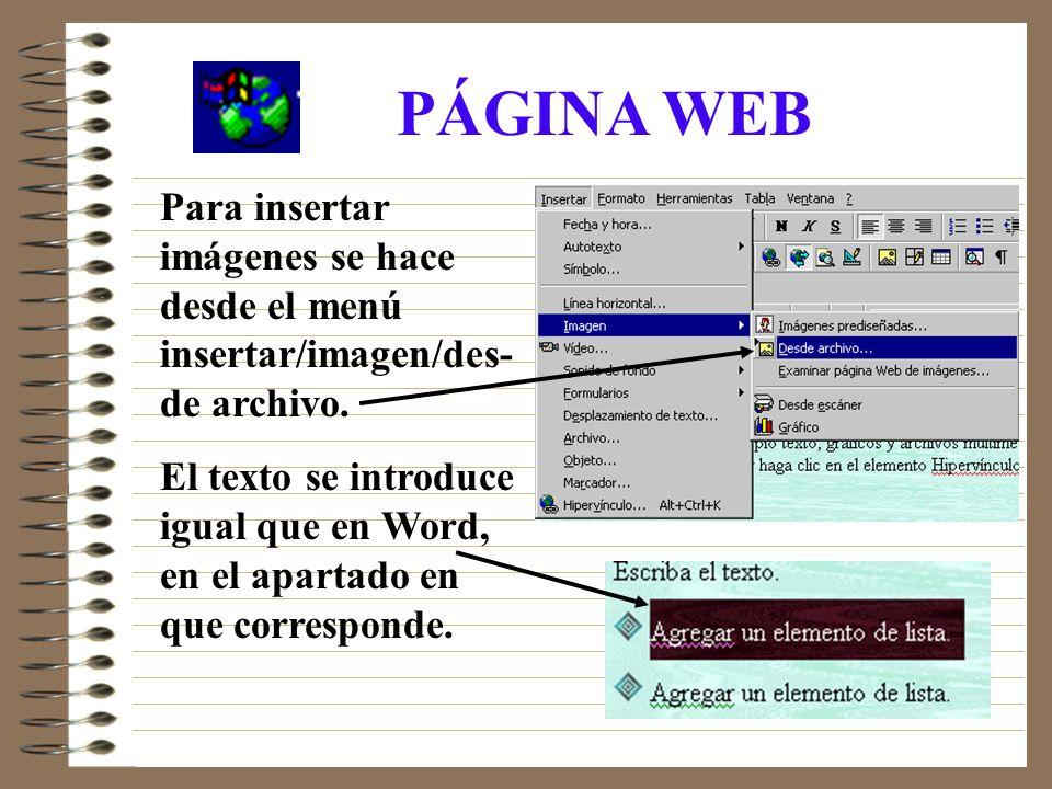 PÁGINA WEB Para insertar imágenes se hace desde el menú insertar/imagen/des- de archivo.