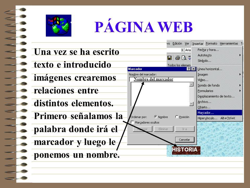 PÁGINA WEB Una vez se ha escrito texto e introducido imágenes crearemos relaciones entre distintos elementos.