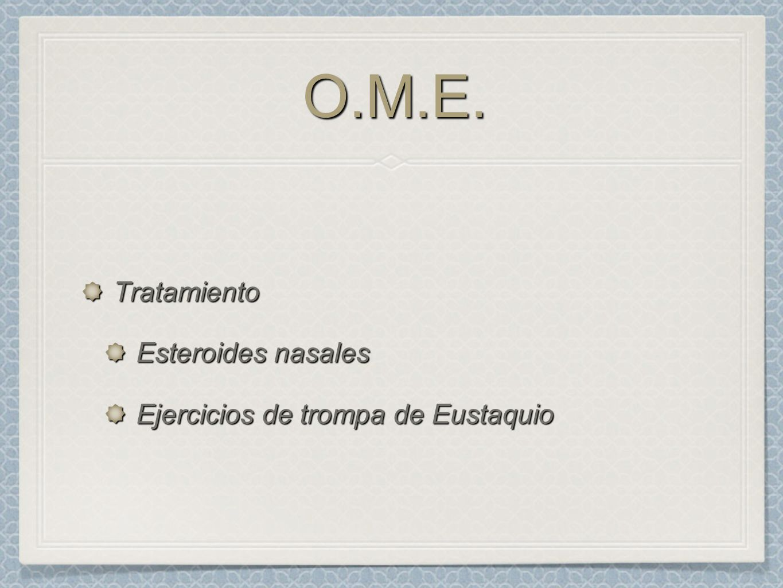 O.M.E.O.M.E. Tratamiento Esteroides nasales Ejercicios de trompa de Eustaquio