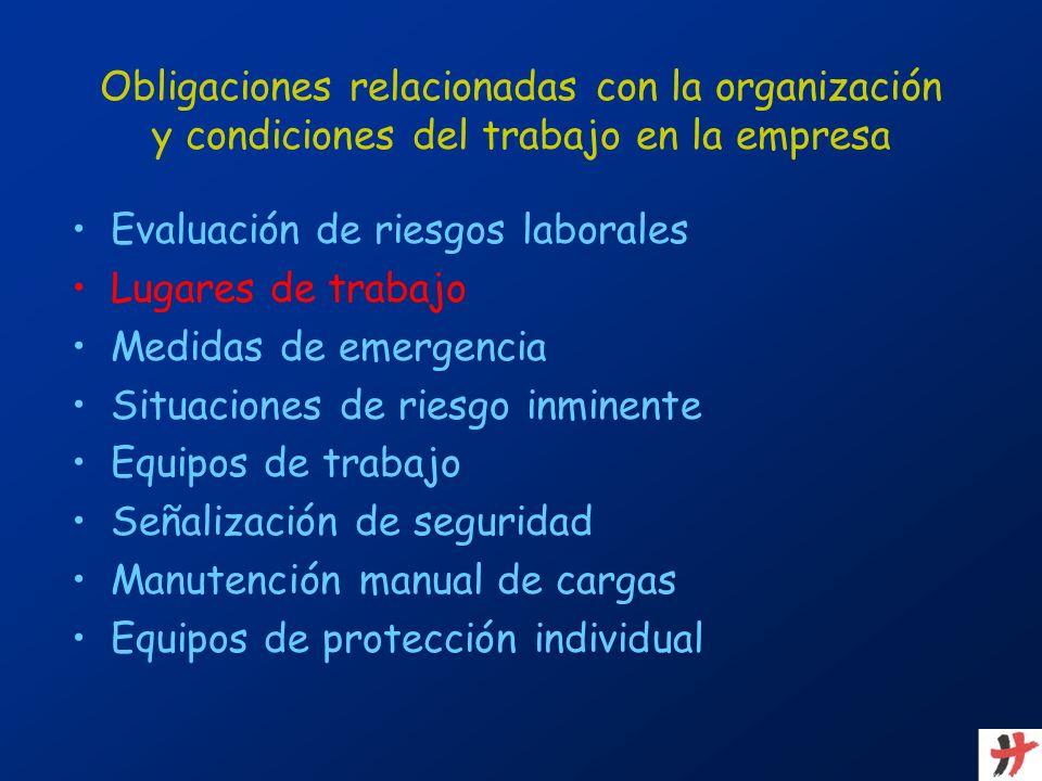Obligaciones relacionadas con la organización y condiciones del trabajo en la empresa Evaluación de riesgos laborales Lugares de trabajo Medidas de em