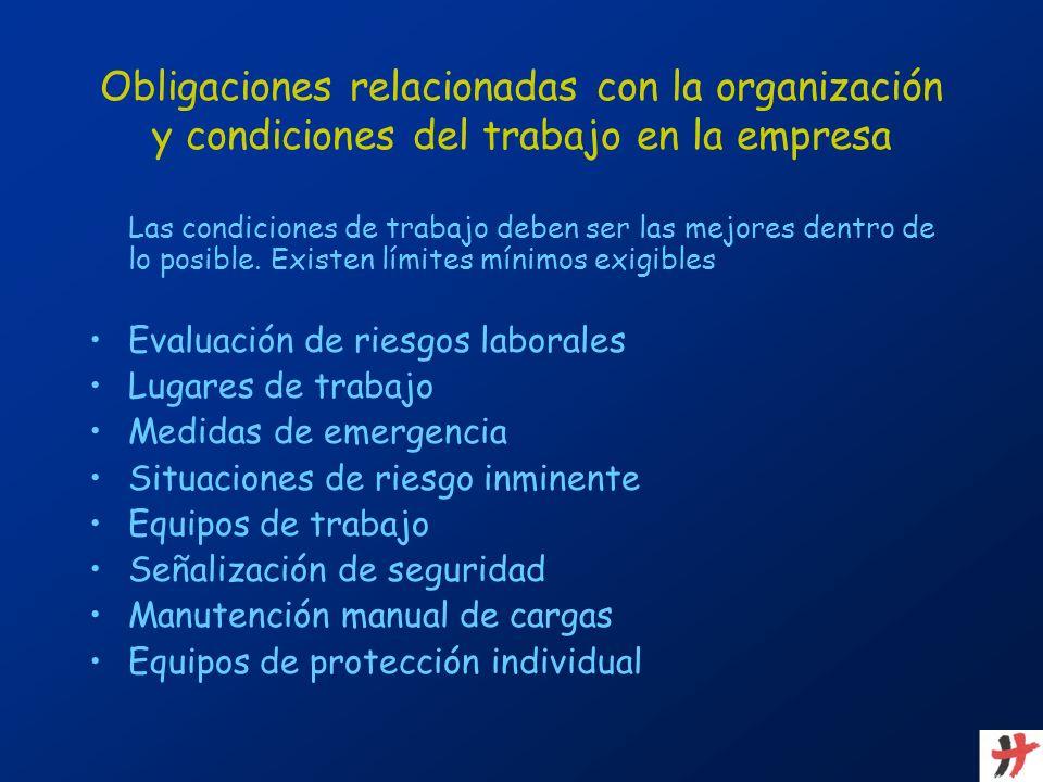 Obligaciones relacionadas con la organización y condiciones del trabajo en la empresa Las condiciones de trabajo deben ser las mejores dentro de lo po