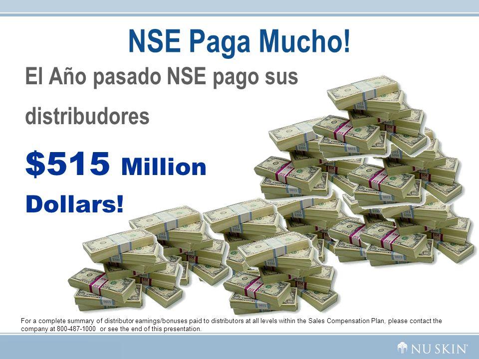 NSE Paga Mucho! El Año pasado NSE pago sus distribudores $515 Million Dollars! For a complete summary of distributor earnings/bonuses paid to distribu