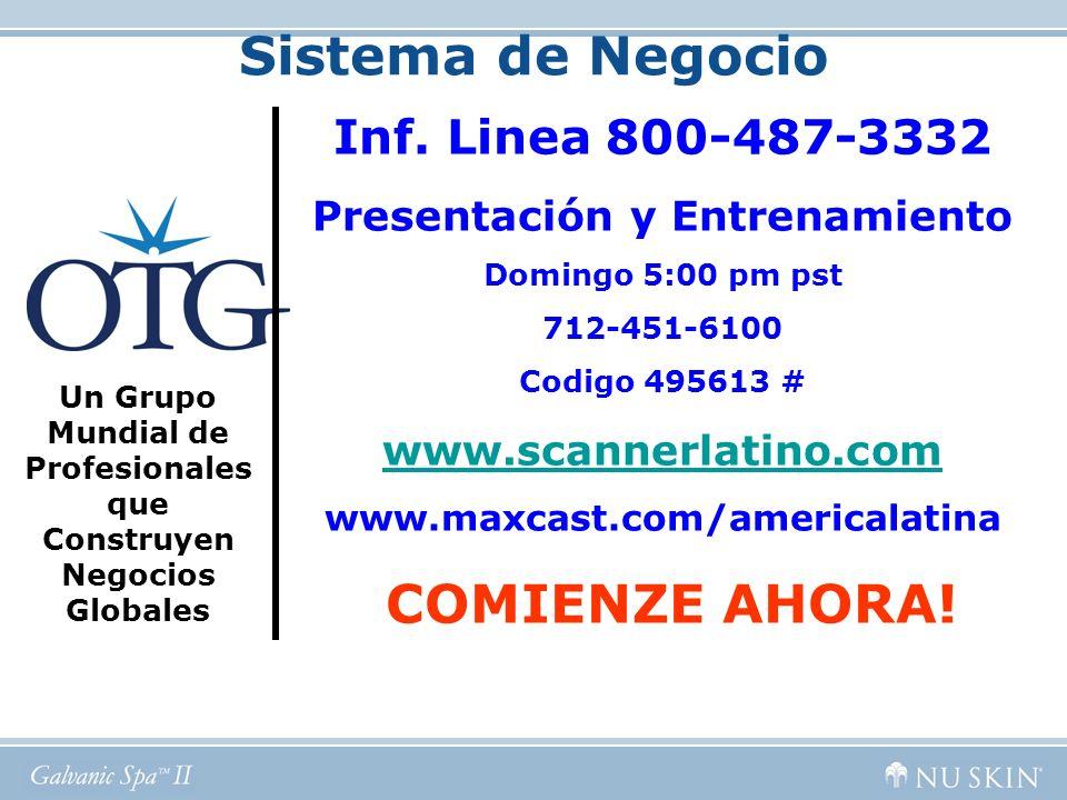 Sistema de Negocio Inf. Linea 800-487-3332 Presentación y Entrenamiento Domingo 5:00 pm pst 712-451-6100 Codigo 495613 # www.scannerlatino.com www.max