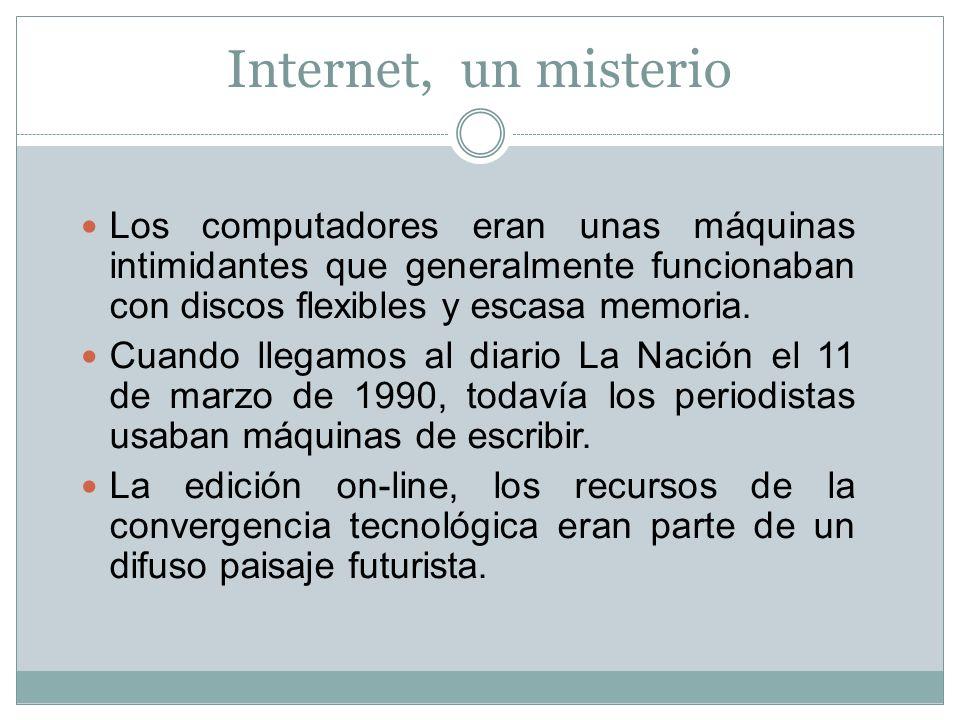 Internet, un misterio Los computadores eran unas máquinas intimidantes que generalmente funcionaban con discos flexibles y escasa memoria. Cuando lleg